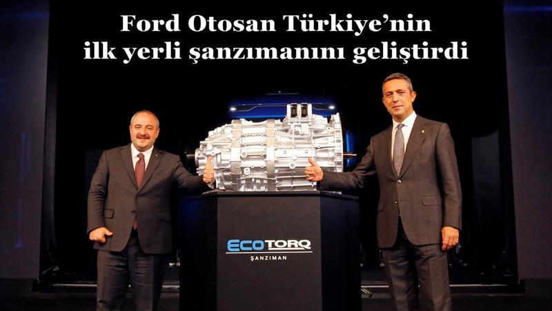 Ford Otosan Türkiye'nin ilk yerli şanzımanını geliştirdi
