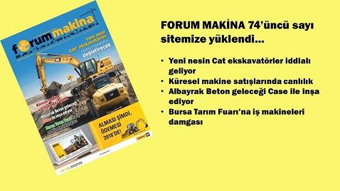 Forum Makina dergisi 74'üncü sayısı sitemize yüklendi