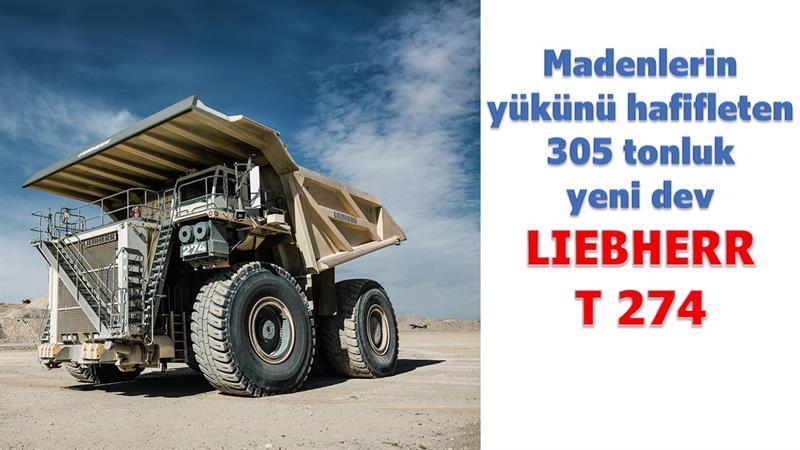 Madenlerin yükünü hafifleten 305 tonluk yeni dev...Liebherr T 274