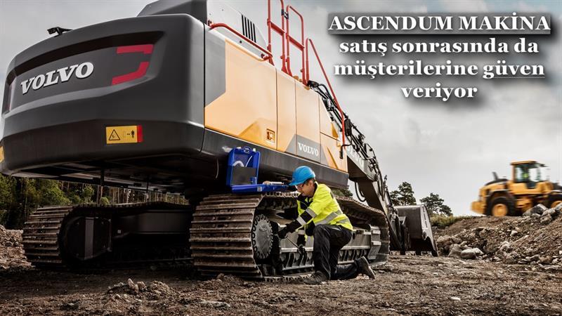 Ascendum Makina satış sonrasında da müşterilerine güven veriyor
