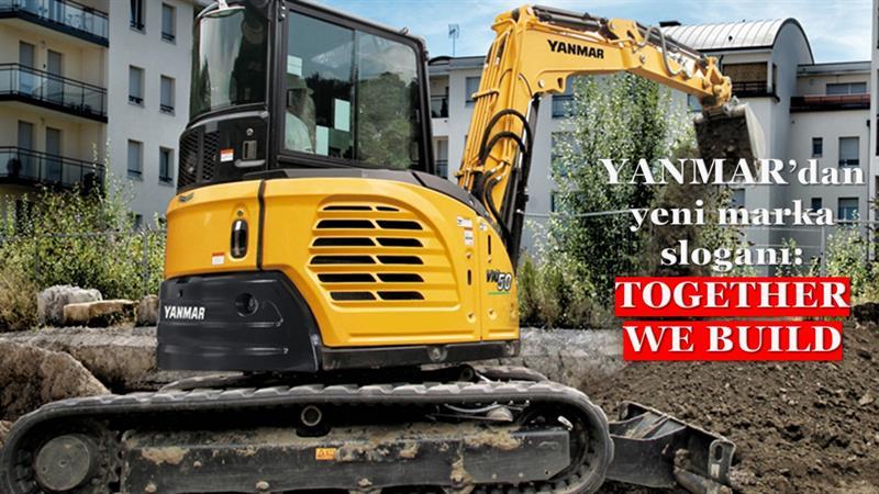 Yanmar'dan yeni marka sloganı: TOGETHER WE BUILD