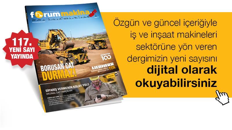 Forum Makina Dergisi 117'nci yeni sayısı dijital olarak yayında