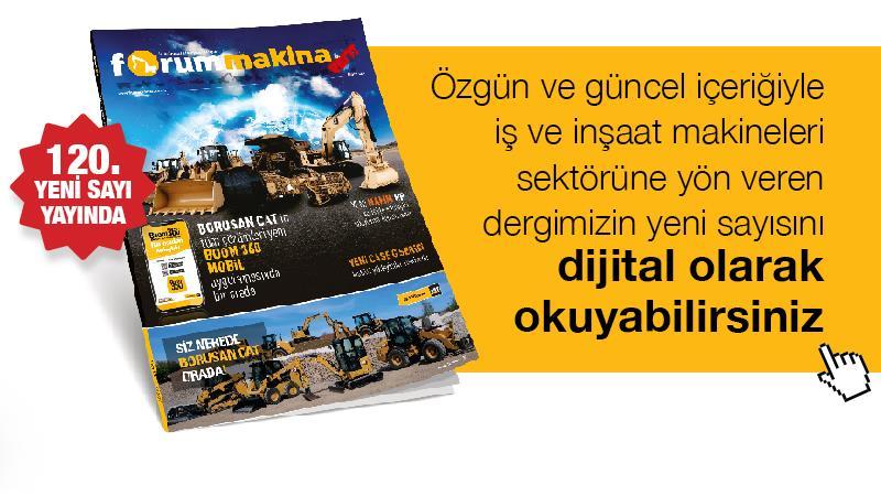 Forum Makina Dergisi 120'nci yeni sayısı dijital olarak yayında